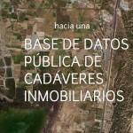 Hacia una base de datos pública de cadávares inmobiliarios